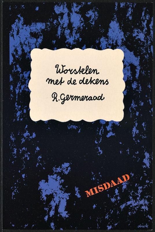 Germeraad, R. [Worstelen met de dekens / Zwarte Beertjes 1360]