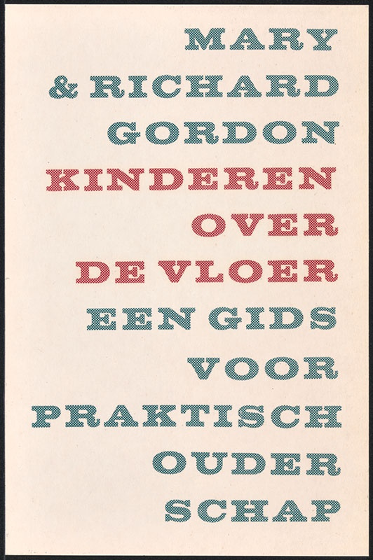 Gordons, Mary & Richard [Kinderen over de vloer, Een gids voor praktisch ouderschap / Zwarte Beertjes 1025]