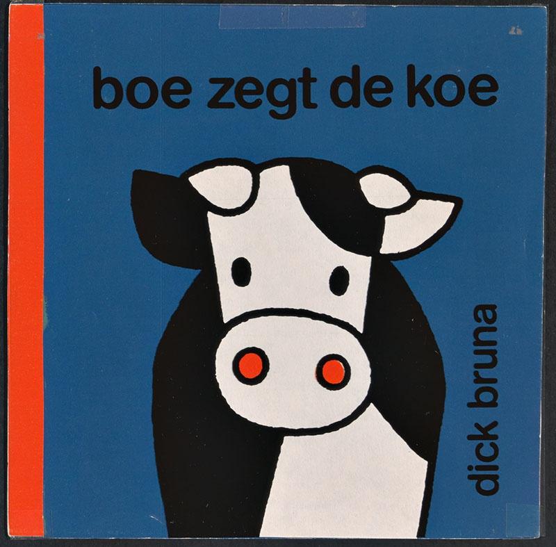 boe zegt de koe [koe en tekst op de omslag, tekst op het schutblad]